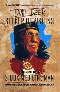 Lame Deer, Seeker of Visions: The Life of a Sioux Medicine ...
