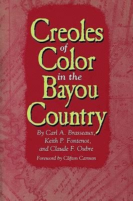 creoles of color creoles of color in the bayou country by carl a brasseaux