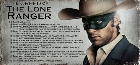 the creed of the lone ranger stuff i just think is cool ranger