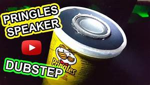 Pringles Speaker Playing Dubstep BASS TEST - YouTube