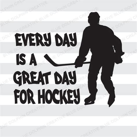 Every Day Is A Great Day For Hockey Svg Png Pdf Cricut