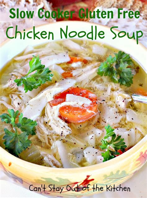 gluten free of soup crockpot gluten free turkey noodle soup can t stay out of the kitchen