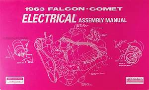 1963 Ford Falcon  U0026 Ranchero Wiring Diagram Manual Reprint