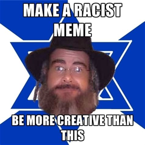 Racist Meme - racist jew meme memes