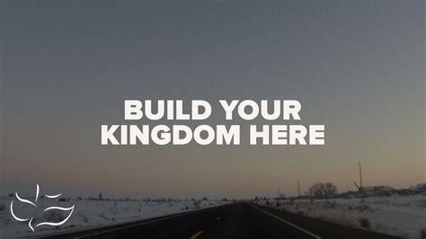 Build Your Kingdom Here | Maranatha! Music (Lyric Video) - YouTube