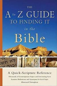 The A To Z Guide To Finding It In The Bible   A Quick