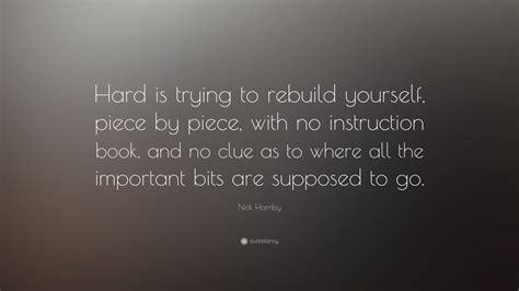 nick hornby quote hard    rebuild