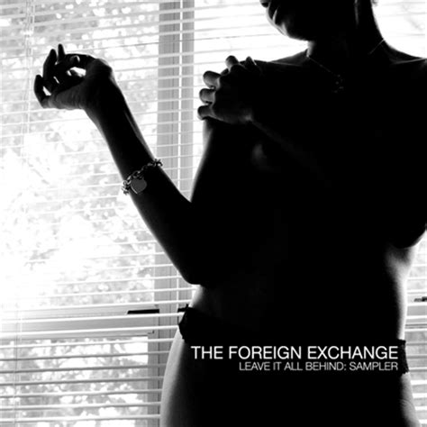 """Audio The Foreign Exchange """"leave It All Behind"""" Album"""