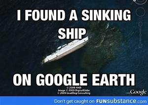 Sinking ship on... Google Earth Quotes