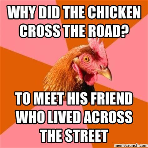 Rooster Jokes Meme - why did the chicken cross the road