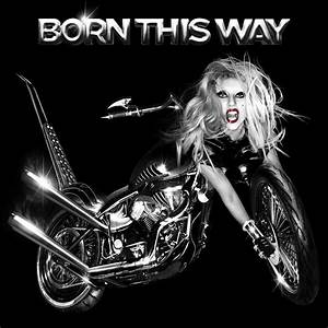 Battle of the Born This Way album covers - Gaga Thoughts ...