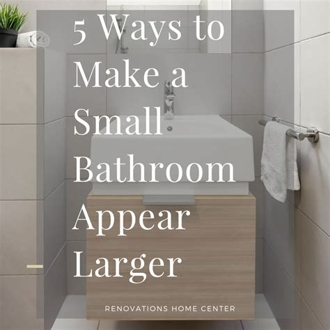 How To Make A Small Bathroom Appear Larger by 5 Ways To Make A Small Bathroom Appear Larger