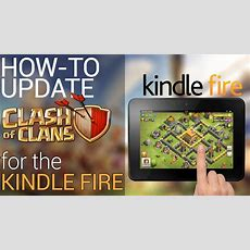 Howto Update Clash Of Clans On Kindle Fire Tablet  Youtube