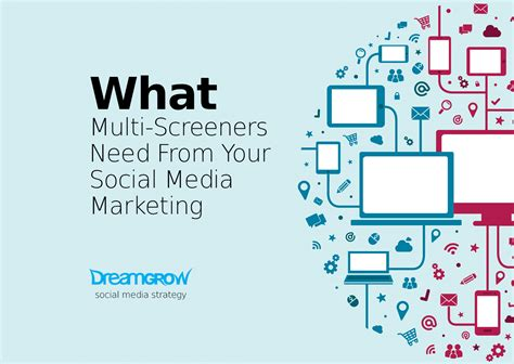 media marketing what multi screeners need from your social media marketing