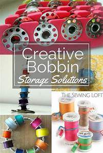 Creative Bobbin Storage Solutions - The Sewing Loft