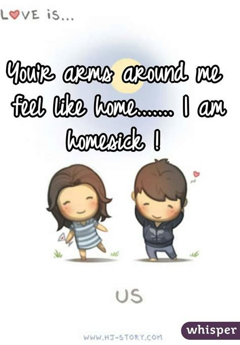 Homes That Feel Like Home by You R Arms Around Me Feel Like Home I Am Homesick