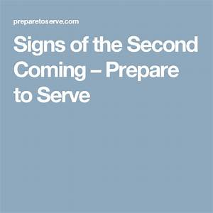 Signs, Of, The, Second, Coming, U2013, Prepare, To, Serve