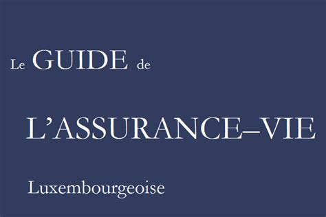 t 233 l 233 chargez le guide de l assurance vie luxembourg