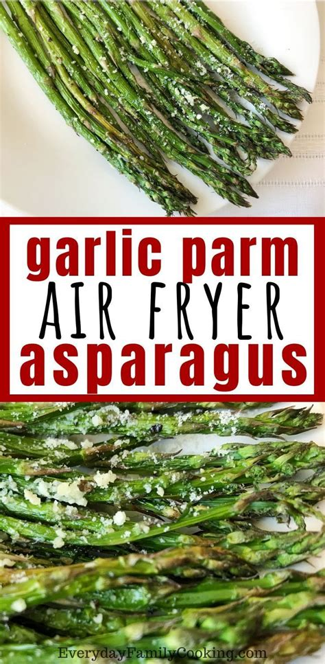 asparagus air fryer parmesan garlic recipe recipes easy everydayfamilycooking tatiania