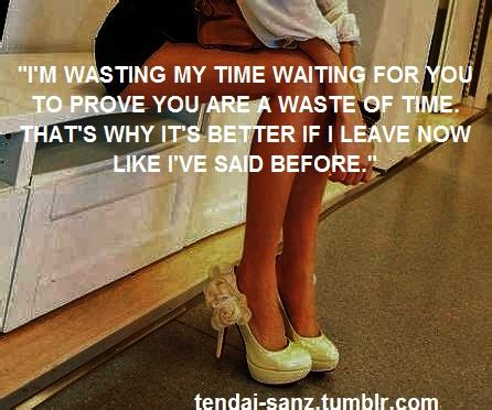 Why Should I Waste My Time Quotes