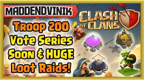 clash of clans troop 200 vote series soon loot