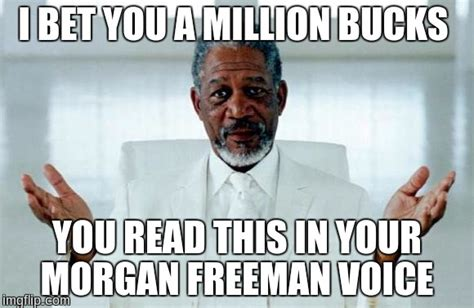 Morgan Freeman Meme - god morgan freeman imgflip