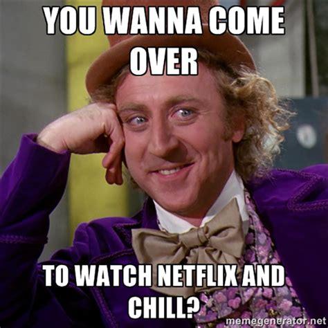 Chill Meme The Best Netflix And Chill Memes Mandatory