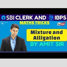 Sbi Clerk Pre, Ibps 2018  Mixture And Alligation By Amit Sir  Mtahs Youtube
