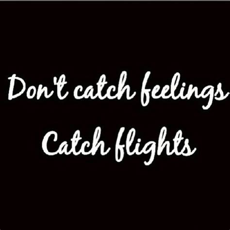 Dont Catch Feelings Quotes Tumblr