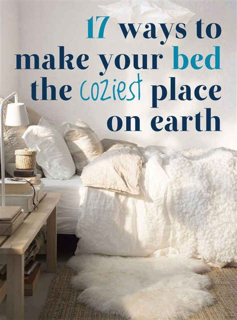 Ways To Your In Bed by 17 Ways To Make Your Bed The Coziest Place On Earth Cool