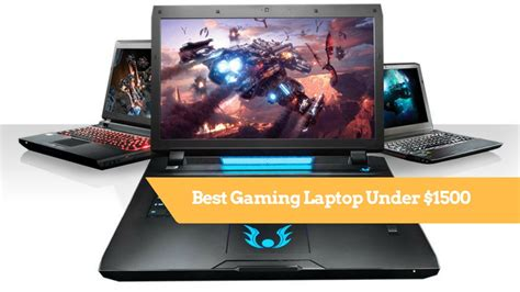 Best For 1500 Dollars by 10 Best Gaming Laptops 1500 Dollars For Pro Gamers