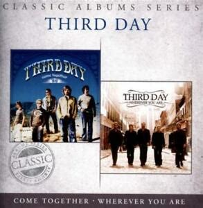 THIRD DAY - CLASSIC ALBUMS SERIES: COME TOGETHER/WHEREVER ...
