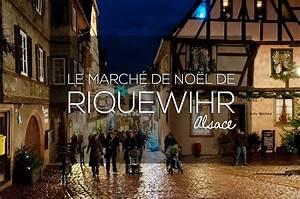 Marché De Noel Riquewihr : visite du march de no l de riquewihr en alsace evasions ~ Melissatoandfro.com Idées de Décoration