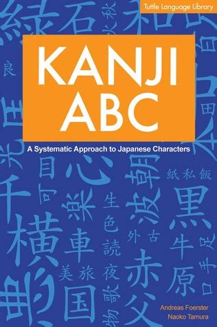 kanji abc  systematic approach  japanese characters  andreas foerster