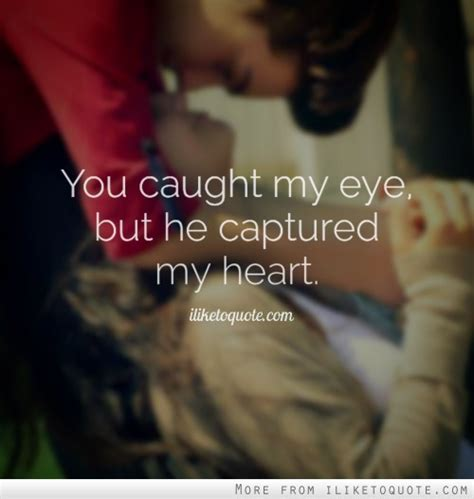 You Captured My Heart Quotes Tumblr