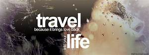 Travel,Love,Life Quotes FB Cover Photo