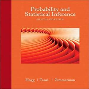 Probability And Statistical Inference 9th Edition By Hogg