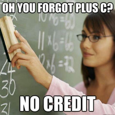 Math Teacher Memes - mathpics mathjoke mathmeme pic joke math meme haha funny humor pun lol calculus credit teacher