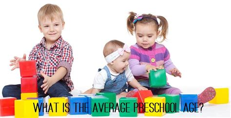 what is the average preschool age a guide for parents 324 | What is the average preschool age