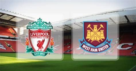 Live Stream HD: Premier League :- Liverpool vs West Ham ...