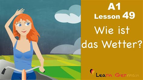 Learn German  Wie Ist Das Wetter?  How's The Weather?  German For Beginners  A1  Lesson 49