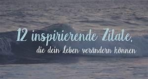 Was Sollte Man Bei Einer Erkältung Nicht Tun : 12 inspirierende zitate die dein leben ver ndern k nnen travelous mind ~ Whattoseeinmadrid.com Haus und Dekorationen