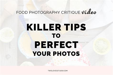 food photography critique killer tips  perfect