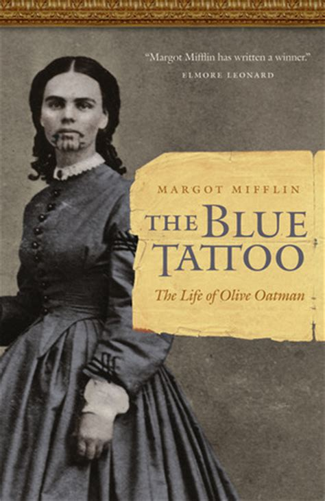 blue tattoo  life  olive oatman  margot