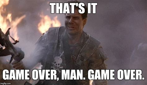 Game Over Meme - bill paxton passes away at 61 off topic turtle rock forums