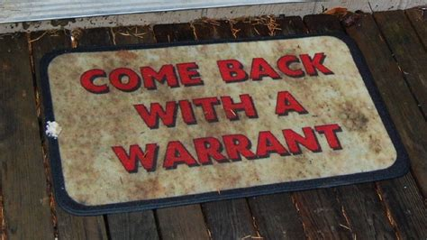 Come Back With A Warrant Doormat by Deputies Serving Warrant Surprised By Come Back With A