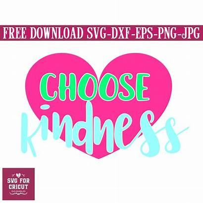 Kindness Svg Choose Kind Cricut Designs Silhouette