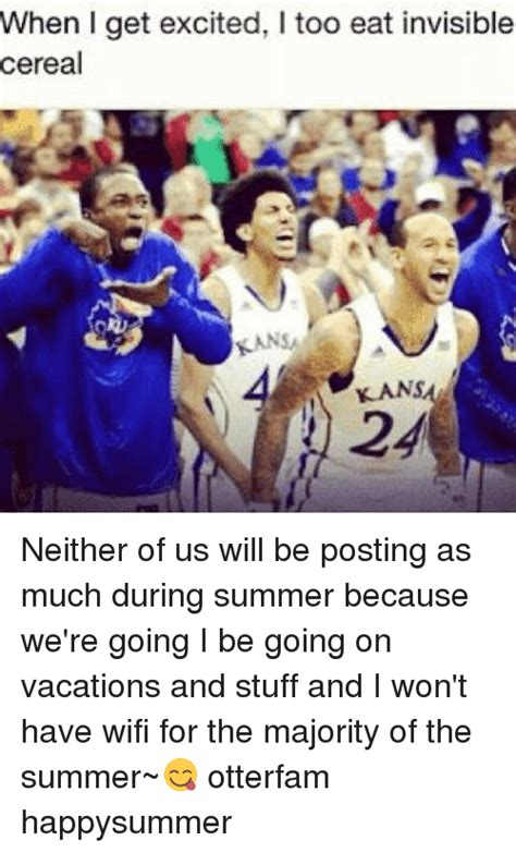 Invisible Cereal Meme - when i get excited i too eat invisible cereal kans 24 neither of us will be posting as much