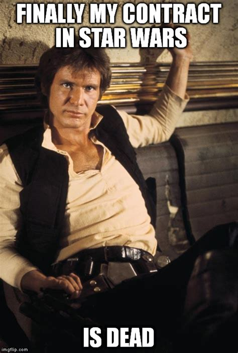 Han Solo Meme - han solo meme imgflip