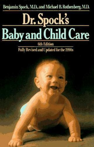 Dr Spocks Baby And Child Care By Michael B Rothenberg